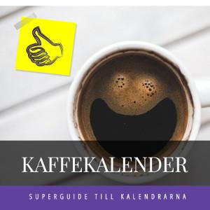 Kaffekalender - Guide till adventskalender med kaffe